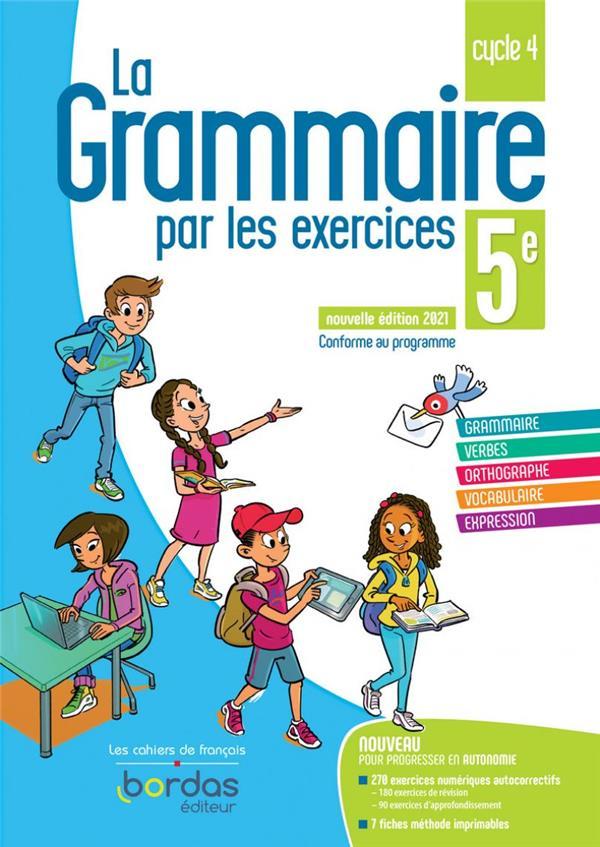 la grammaire par les exercices ; 5e ; cahier de l'élève (édition 2021)