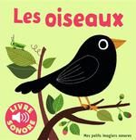 Couverture de Les Oiseaux - 6 Sons A Ecouter, 6 Images A Regarder