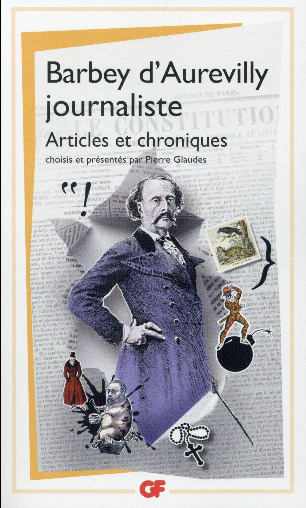 Barbey d'Aurevilly, journaliste ; articles et chroniques