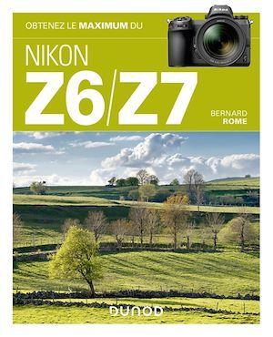 obtenez le maximum ; du Nikon Z6/Z7