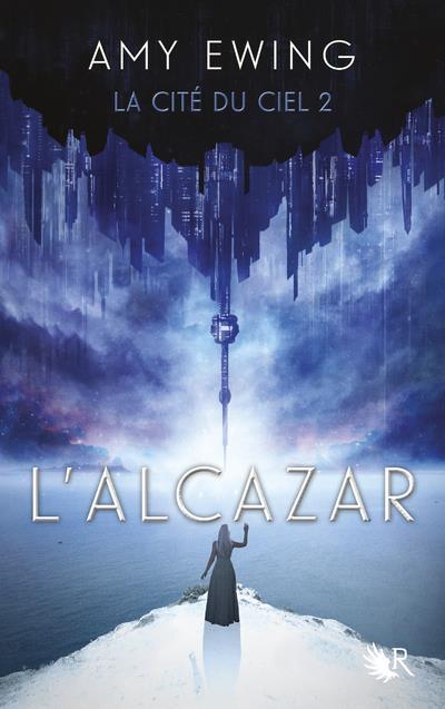 La cité du ciel T.2 ; l'Alcazar