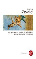 Le combat avec le démon ; Kleist, Hölderlin, Nietzsche
