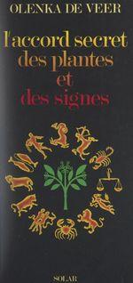 L'accord secret des plantes et des signes  - Olenka De Veer