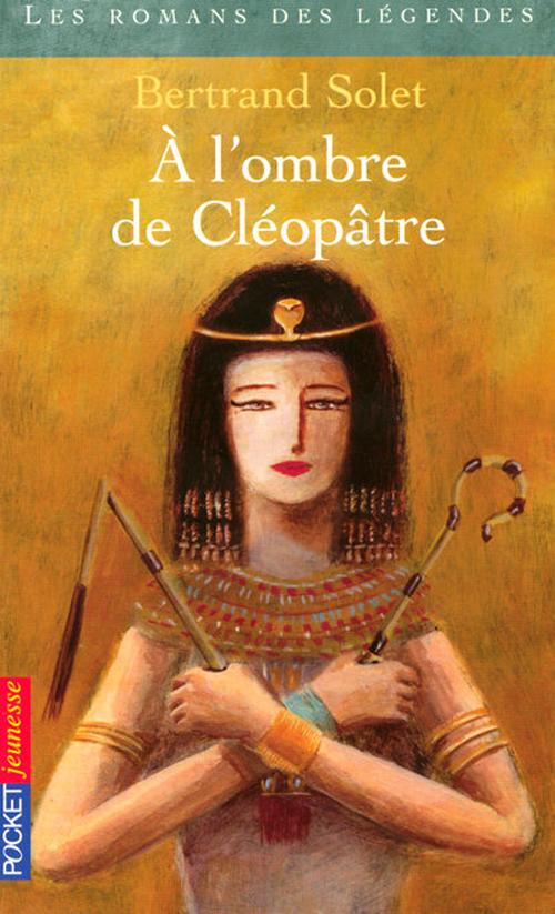 à l'ombre de Cléopâtre