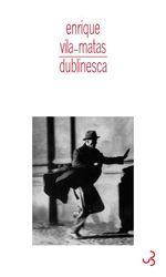 Vente Livre Numérique : Dublinesca  - Enrique Vila-Matas