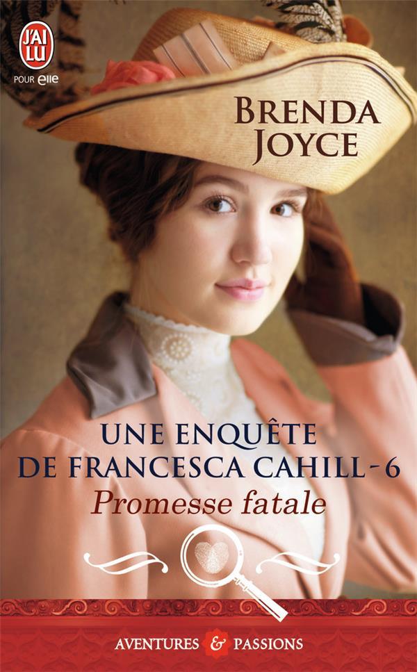Une enquête de Francesca Cahill t.6 ; promesse fatale