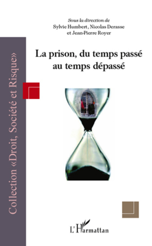 La prison, du temps passé au temps dépassé