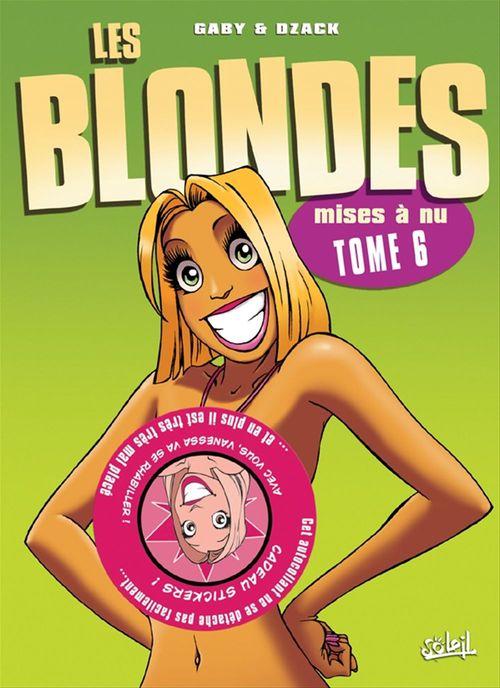 Les blondes T.6 ; mises à nu