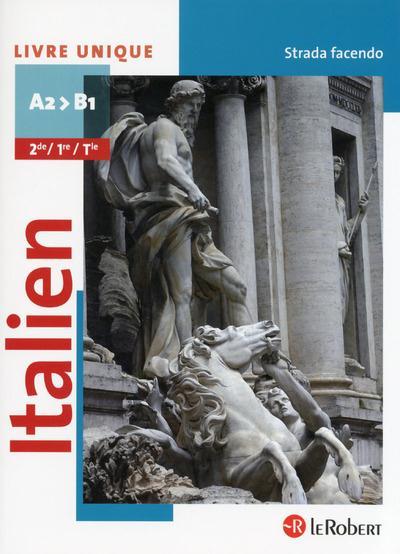 Italien ; strada facendo ; 2e, 1re, terminale ; livre de l'élève (édition 2014)