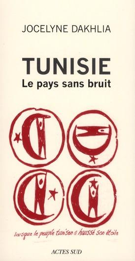 Tunisie ; Le Pays Sans Bruit