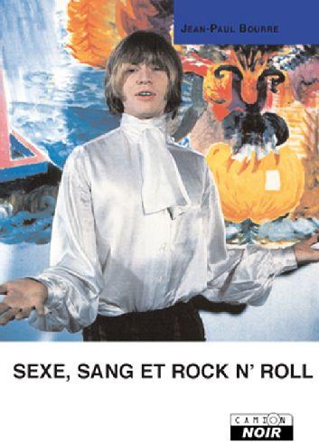 Sexe, sang et rock n'roll