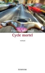 Vente EBooks : Cycle mortel  - François MARCHAND
