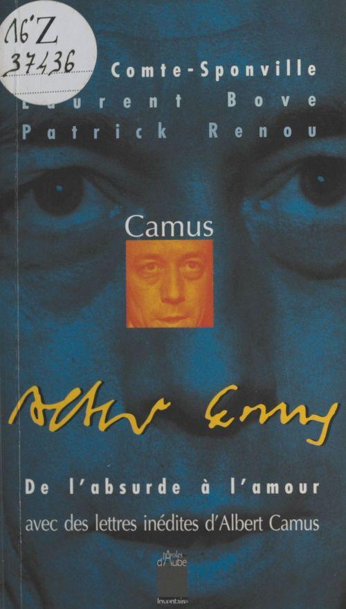 Camus ; de l'absurde à l'amour