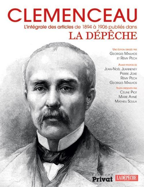 Clémenceau ; l'intégrale des articles publiés dans la Dépêche (1894-1906)