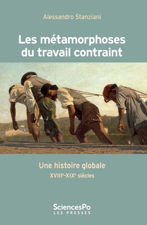 Les métamorphoses du travail forcé ; une histoire globale XVIII-XIX siècle