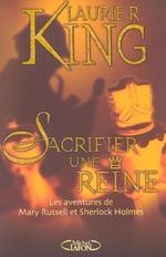 Couverture de Sacrifier une reine ; les aventures de mary russell et sherlock holmes
