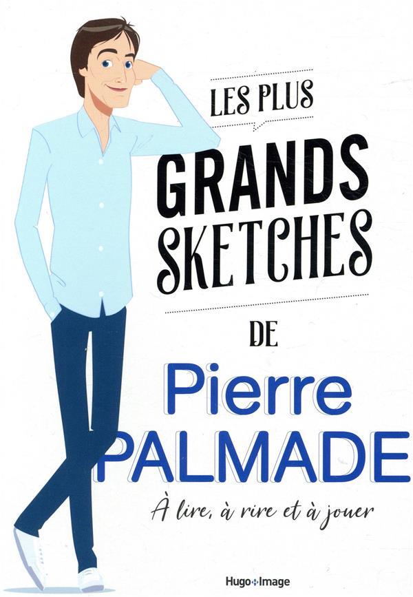 Les plus grands sketchs de Pierre Palmade