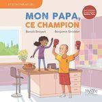 Vente Livre Numérique : Mon papa, ce champion  - Benjamin Strickler - Benoît Broyart