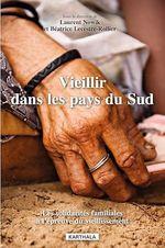 Vente Livre Numérique : Vieillir dans les pays du Sud. Les solidarités familiales à l´épreuve du vieillissement  - Laurent Nowik - Béatrice Lecestre-Rollier