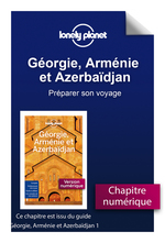 Géorgie, Arménie et Azerbaïdjan - Préparer son voyage