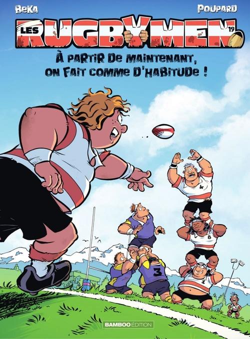 Les rugbymen T.19 ; à partir de maintenant, on fait comme d'habitude !