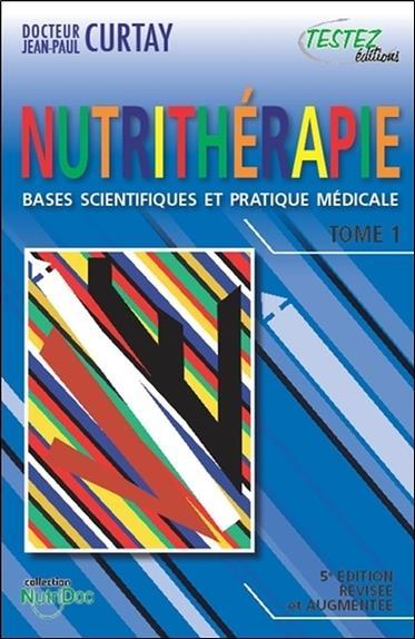 Nutrithérapie ; bases scientifiques et pratique médicale