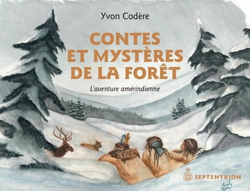 Contes et mystères de la forêt ; l'aventure amérindienne