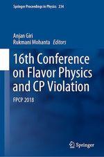 16th Conference on Flavor Physics and CP Violation  - Rukmani Mohanta - Anjan Giri
