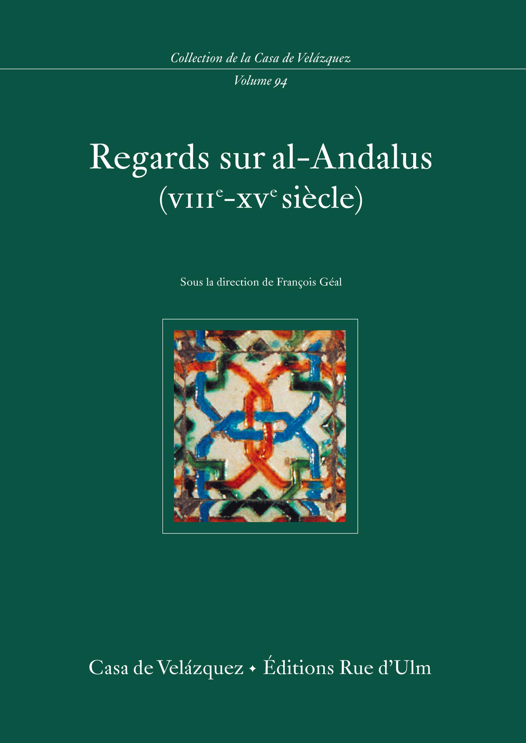 Regards sur al-Andalus (VIIIe- XVesiècle)