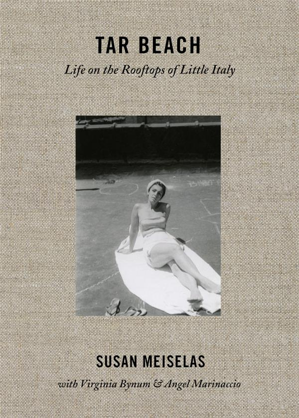 Tar beach: life on the rooftops of little italy 1940-1970