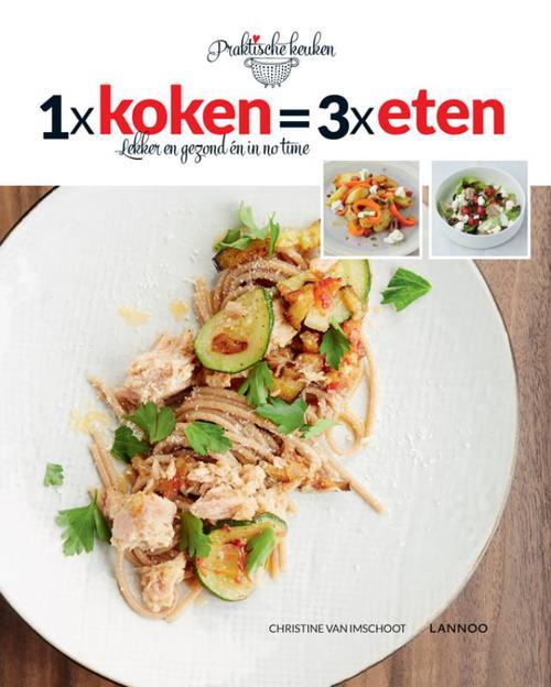 1 x koken = 3 x eten (E-boek - ePub-formaat)
