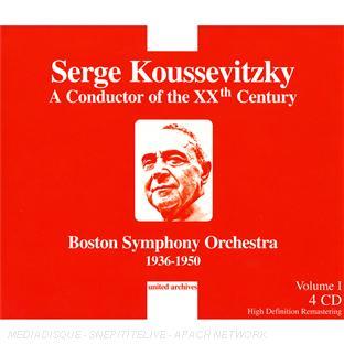 Serge Koussevitzky : un chef du XXème siècle /vol.1