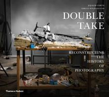 Double take ; reconstructing the history of photography