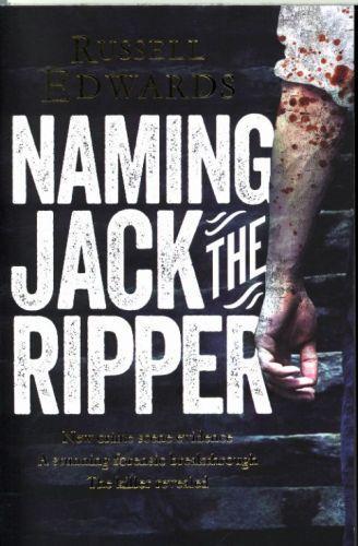 NAMING JACK THE RIPPER - NEW CRIME SCENE EVIDENCE, A STUNNING FORENSIC BREAKTHROUGH