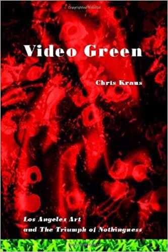 Video green : Los Angeles and the triumph of nothingness