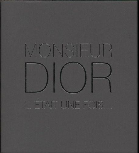Monsieur Dior ; il était une fois...
