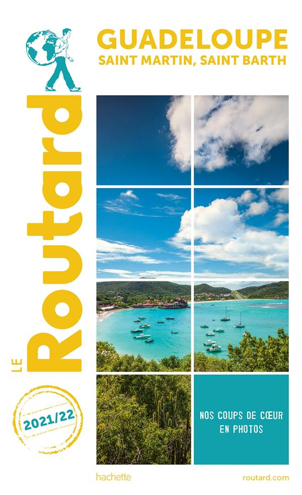 Guide du Routard ; Guadeloupe ; Saint-Martin, Saint-Barth (édition 2021/2022)