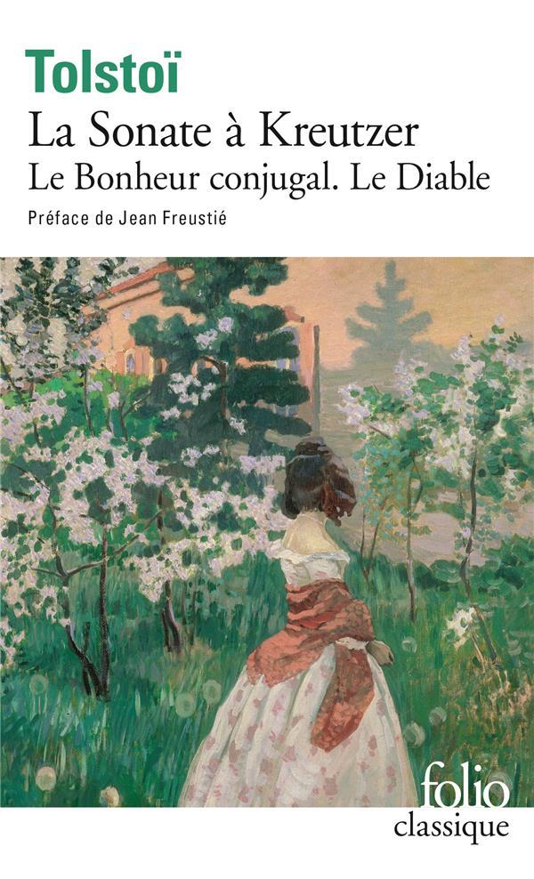 La Sonate A Kreutzer ; Le Bonheur Conjugal ; Le Diable