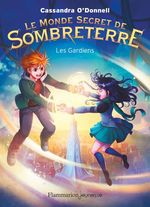 Vente Livre Numérique : Le Monde secret de Sombreterre (Tome 2) - Les Gardiens  - Cassandra O'Donnell