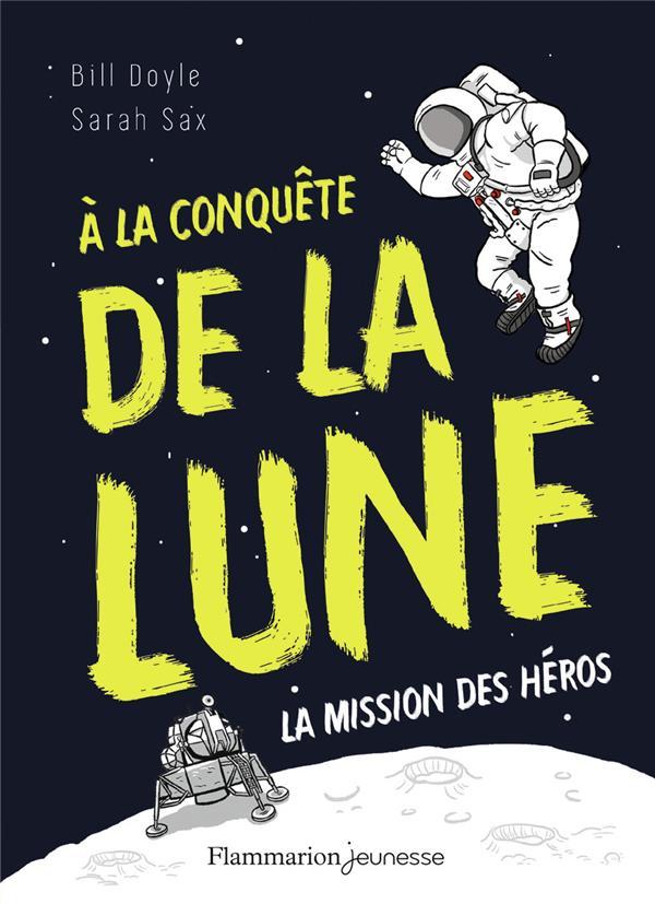 à la conquête de la lune ; la mission des héros