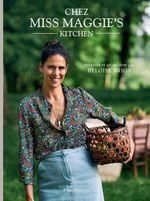 Chez Miss Maggie's Kitchen  - Heloise Brion