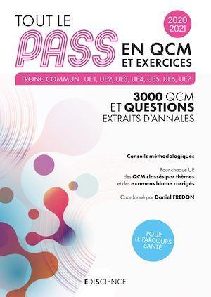 Tout le PASS en QCM ; 3000 QCM et questions, extraits d'annales (édition 2020/2021)