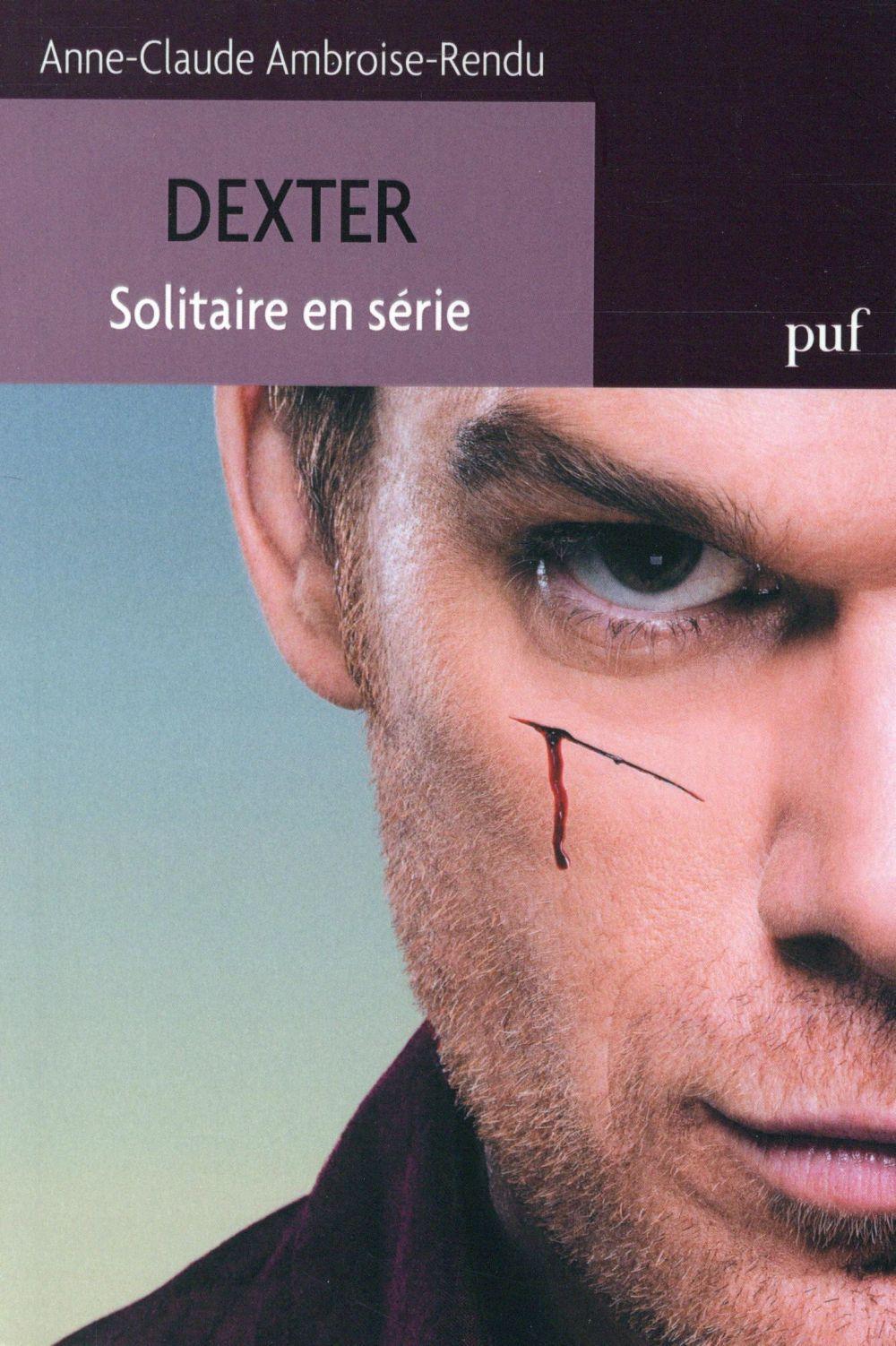 REVUE D'HISTOIRE LITTERAIRE DE LA FRANCE ; Dexter ; solitaire en série