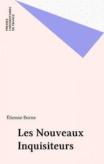 Les Nouveaux Inquisiteurs  - Étienne BORNE