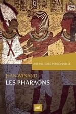 Une histoire personnelle des pharaons  - Jean Winand