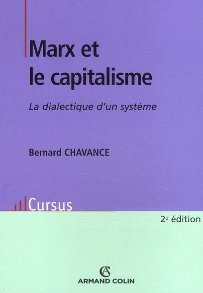Marx Et Le Capitalisme ; La Dialectique D'Un Systeme (2e Edition)