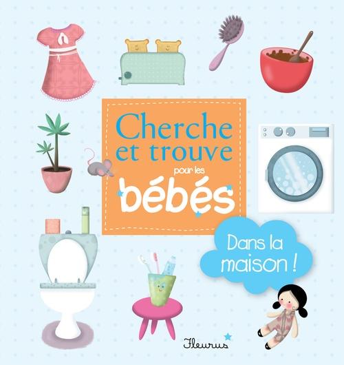 CHERCHE ET TROUVE POUR LES BEBES ; Dans la maison ! - interactif
