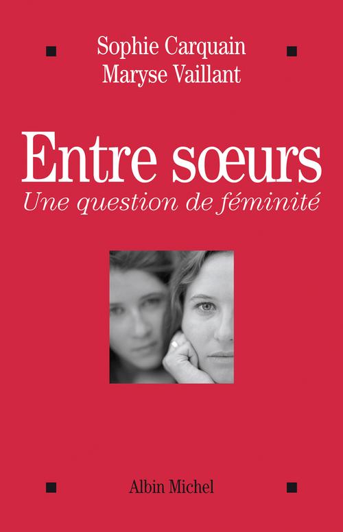 Entre soeurs ; une question de féminité