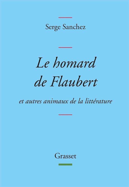 Le homard de Flaubert  - Serge Sanchez