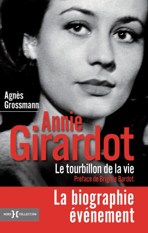 Annie Girardot ; le tourbillon de la vie